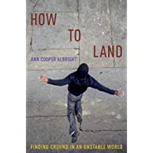 How to Land: Finding Ground in an Unstable World
