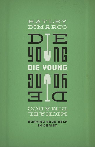 Die Young: Burying Your Self in Christ by [DiMarco, Hayley, Michael DiMarco]