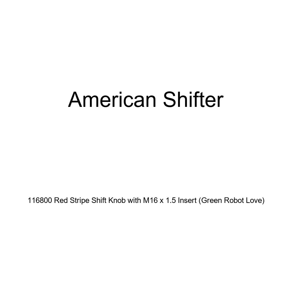 Green Robot Love American Shifter 116800 Red Stripe Shift Knob with M16 x 1.5 Insert