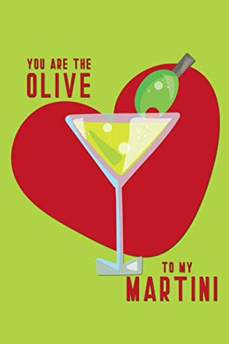 You Are The Olive To My Martini: Lined Journal