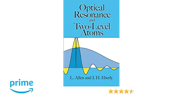 Amazon com: Optical Resonance and Two-Level Atoms (Dover Books on