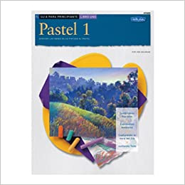 guia de principiante pastel 1 beginners guide pastel book 1 how to draw and paint spanish edition
