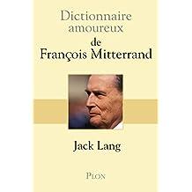 Dictionnaire amoureux de François Mitterrand (DICT AMOUREUX) (French Edition)