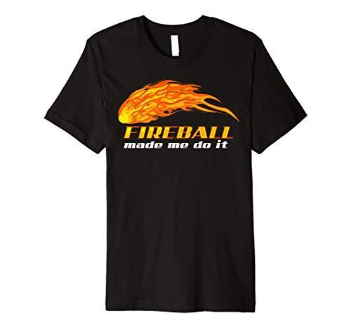 Fireball Made Me Do It Shirt | Cool Bartender On Fire Gift