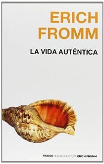 La vida auténtica par Fromm