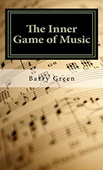 The Inner Game of Music by [Green, Barry]