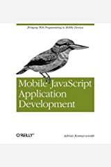 [(Mobile JavaScript Application Development )] [Author: Adrian Kosmaczewski] [Jul-2012] Paperback