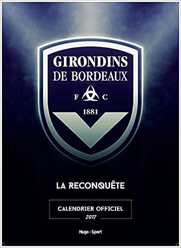 Calendrier Des Girondins De Bordeaux.Amazon Fr Calendrier Mural Girondins De Bordeaux 2017