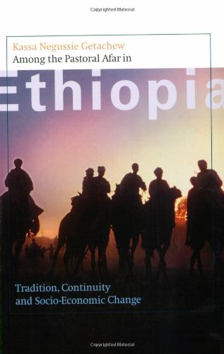 Among the Pastoral Afar in Ethiopia: Tradition, Continuity and Socio-Economic Change