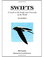 Swifts: A Guide to the Swifts and Treeswifts of the World, Second Edition