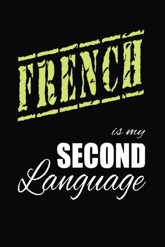 French Is My 2nd Language: Writing Journal Lined, Diary, Notebook for Men & Women pdf