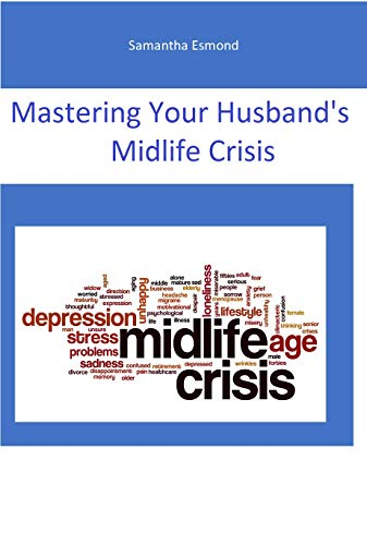 Mastering Your Husband's Midlife Crisis