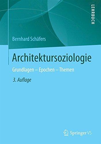Architektursoziologie: Grundlagen - Epochen - Themen by Bernhard Schäfers (2015-02-17)