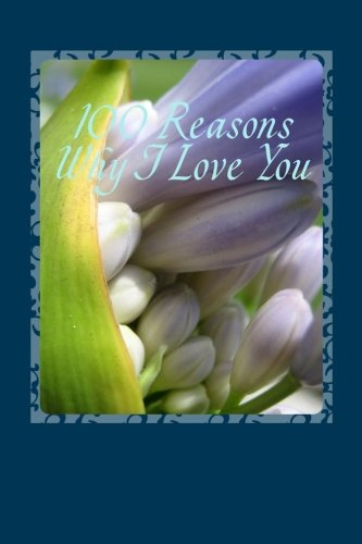 100 Reasons Why I Love You: 6x9 Lined Journal pdf