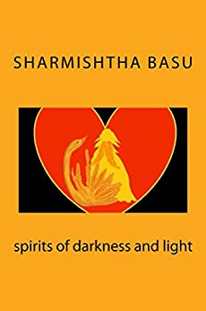 spirits of darkness and light by [Basu, Sharmishtha]