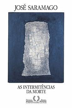 As intermitências da morte por [Saramago, José]