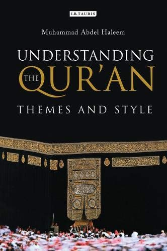 Understanding the Qur'an: Themes and Styles (London Qur'an Studies Series)