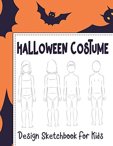 Halloween Costume Design Sketchbook For Kids: With Girl And Boy Fashion Figure Templates (Halloween Activities For Kids)