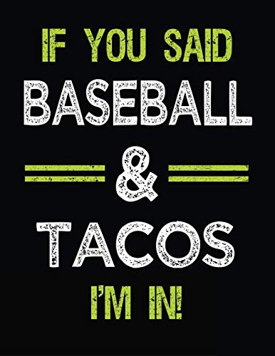 If You Said Baseball & Tacos I'm In: Baseball Doodle Sketch Books