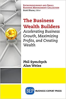 Book The Business Wealth Builders: Accelerating Business Growth, Maximizing Profits, and Creating Wealth