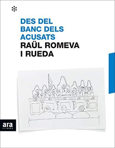 Des del banc dels acusats por Raül Romeva i Rueda