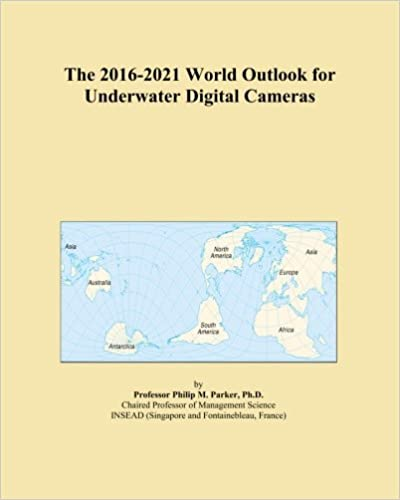 Book The 2016-2021 World Outlook for Underwater Digital Cameras