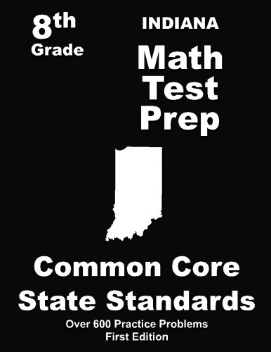 Indiana 8th Grade Math Test Prep: Common Core Learning Standards