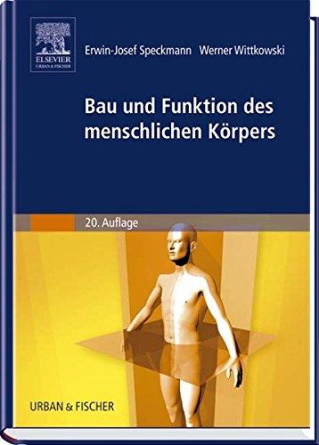 Bau und Funktion des menschlichen Körpers: Praxisorientierte Anatomie und Physiologie