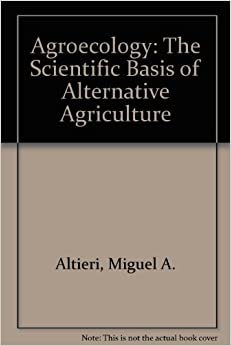Agroecology: The Science Of Sustainable Agriculture, Second Edition