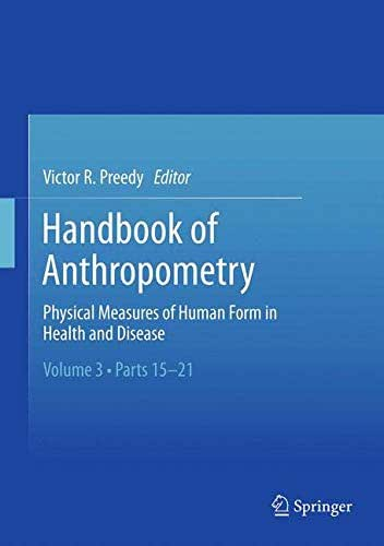 Handbook of Anthropometry: Physical Measures of Human Form in Health and Disease