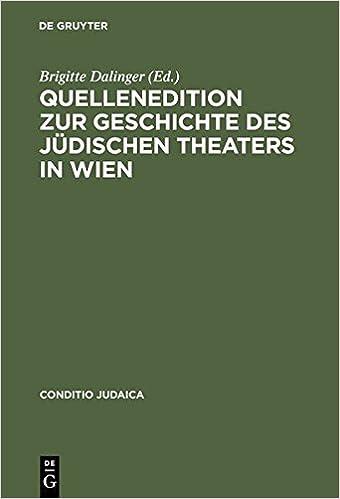 Book Quellenedition Zur Geschichte Des Judischen Theaters in Wien (Conditio Judaica)