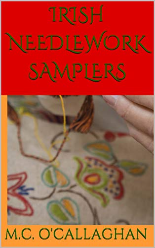 Irish Needlework Samplers (Irish Historic Sources Book -