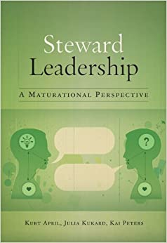 Steward Leadership: A Maturational Perspective by Kurt April (2013-07-01)