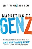 Marketing to Gen Z: The Rules for Reaching This Vast--and Very Different--Generation of Influencers