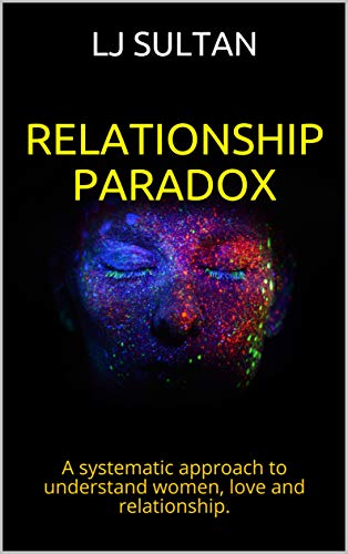 Pdf Parenting RELATIONSHIP PARADOX: A systematic approach to understand women, love and relationship. (Dating techniques, Solution to Breakups and Separation, Exclusive ... Term, Marriage and Family Salvation Book 1)