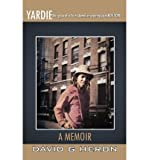 img - for By Heron, David G ( Author ) [ { Yardie: Struggles of a Young Jamaican Growing Up in New York a Memoir } ]Nov-2011 Paperback book / textbook / text book