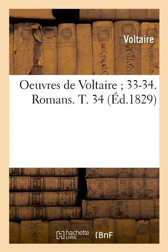 Oeuvres de Voltaire; 33-34. Romans. T. 34 (Ed.1829) (Litterature) (French Edition) PDF