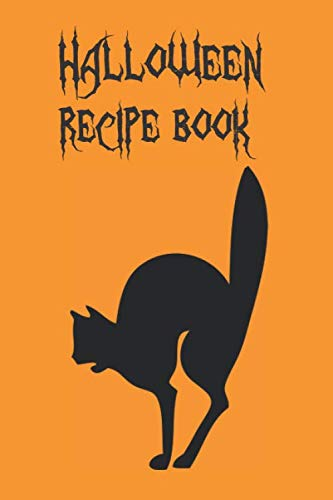 Spooky Halloween Drink Recipes (Halloween Recipe Book: The Scariest Cookbook With Blank Pages To Unleash Your Holiday Culinary)