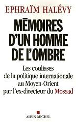 Mémoires d'un homme de l'ombre : Les coulisses de la politique internationale au Moyen-Orient par l'ex-directeur du Mossad