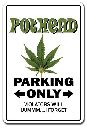 Pothead Sign Marijuana Pot Cannabis Mary Jane 4:20 Grass Joint | Indoor/Outdoor | 12″ Tall Plastic Sign