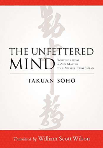The Unfettered Mind: Writings from a Zen Master to a Master Swordsman cover