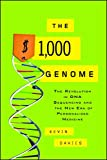 Image of The $1,000 Genome: The Revolution in DNA Sequencing and the New Era of Personalized Medicine