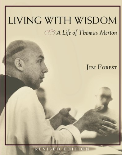 Living With Wisdom: A Life of Thomas Merton