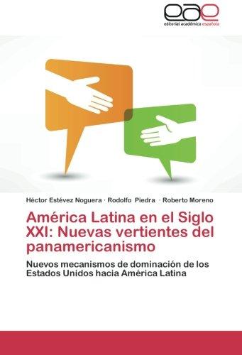 America Latina En El Siglo Xxi Nuevas Vertientes Del