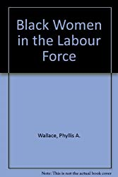 Black Women in the Labour Force