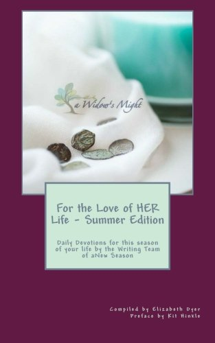 For the Love of HER Life - Summer Edition: Daily Devotions for this season of your life by the Writing Team of aNew Season Ministries