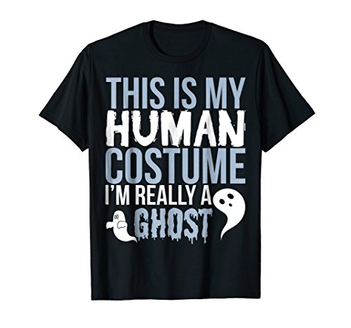 Funny Ghost Gift T Shirt - This Is My Human Costume -