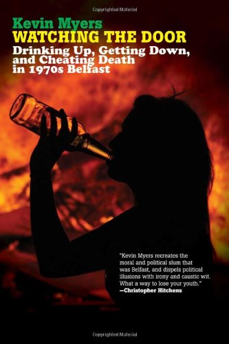 Watching the Door: Drinking Up, Getting Down, and Cheating Death in 1970s Belfast