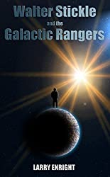 Walter Stickle and the Galactic Rangers (The Adventures of Walter Stickle Book 1)