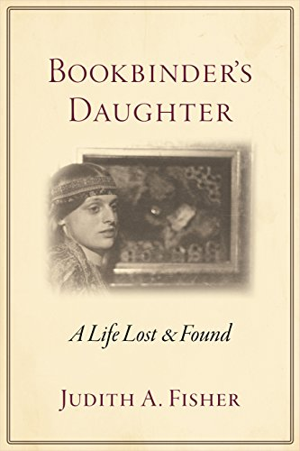 Bookbinder's Daughter: A Life Lost and Found